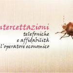 La fiducia nell'operatore economico non può prescindere dalla dimensione organizzativa, specie nelle intercettazioni telefoniche