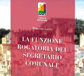 La funzione rogatoria del segretario comunale (Maurizio Lucca)